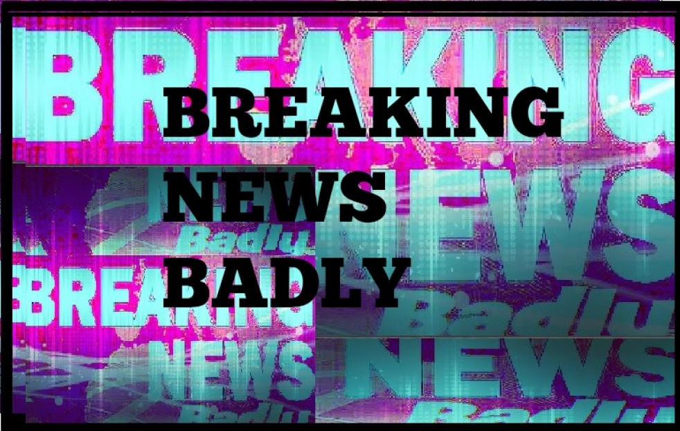 Breaking News Badly - show cover