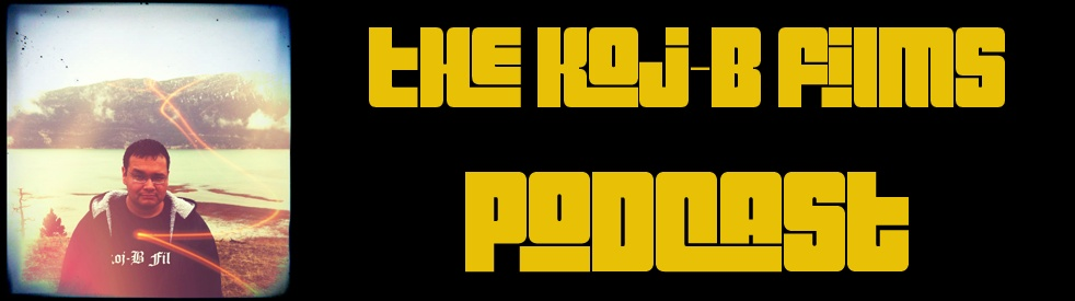 The Koj-B Films Podcast - imagen de show de portada