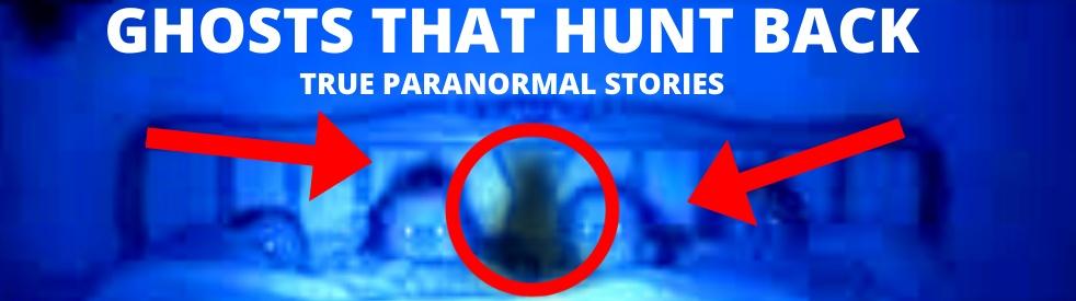 Ghosts That Hunt Back TV - True Ghost Bigfoot and UFO Stories - imagen de portada