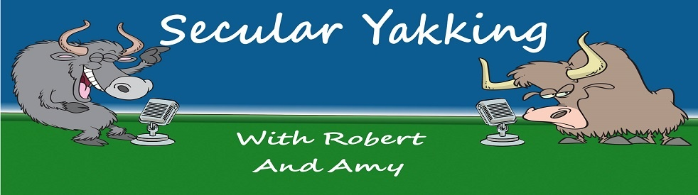 Secular Yakking with Robert and Amy - show cover