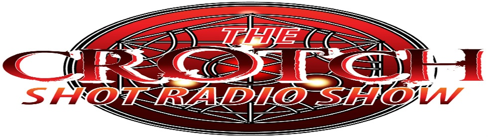 The Crotch Shot Radio Show - show cover