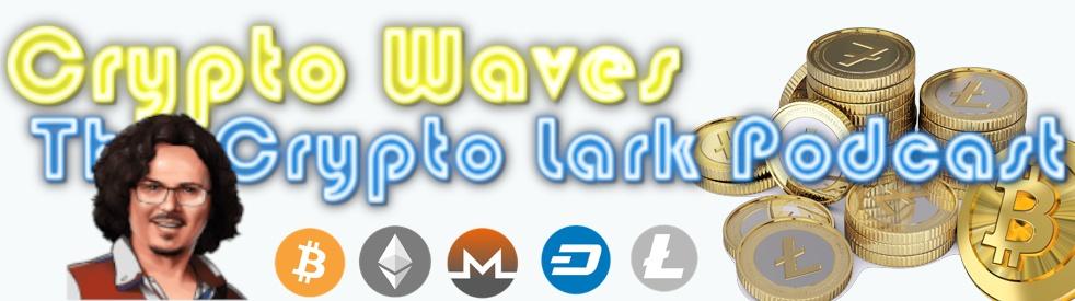 Crypto Waves: The Crypto Lark Podcast - show cover