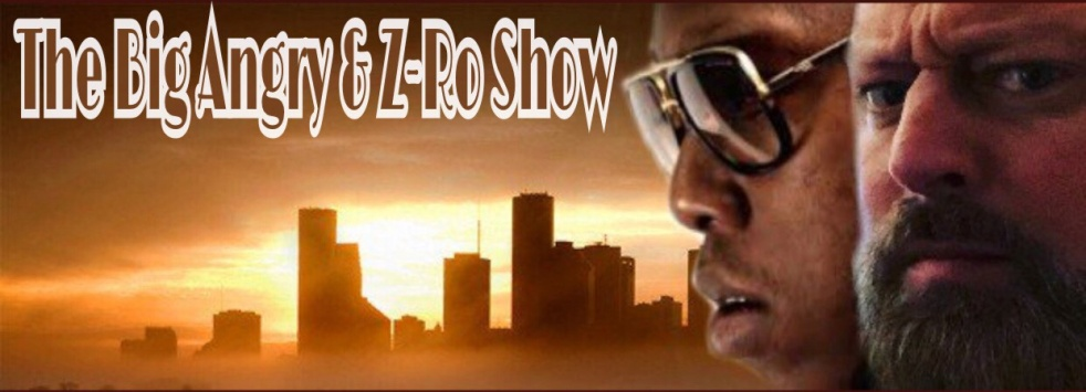 The Big Angry & Z-Ro Show - show cover