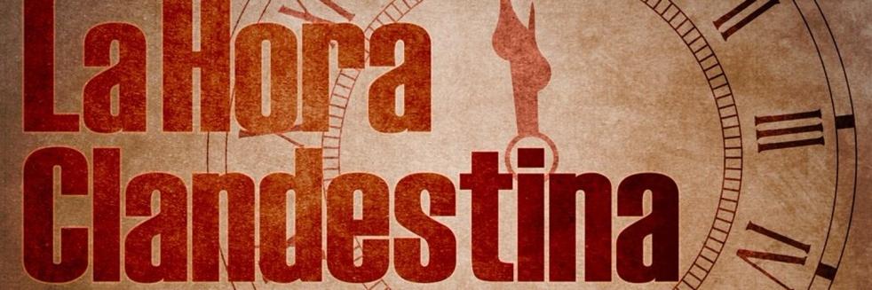 La Hora Clandestina Radio Podcast a la Carta - imagen de portada