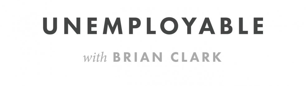 Unemployable with Brian Clark - imagen de show de portada