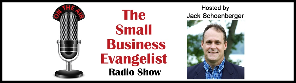 The Small Business Evangelist Radio Show - show cover