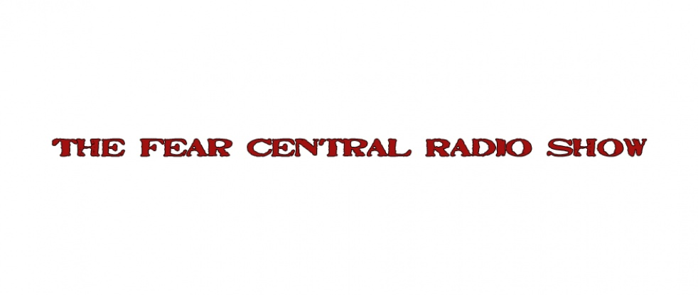 The Fear Central Radio Show - show cover
