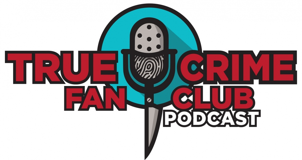 True Crime Fan Club Podcast - imagen de portada