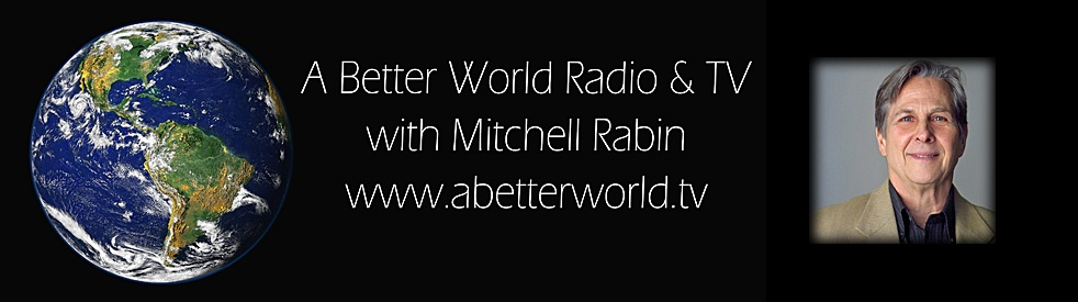 A Better World with Mitchell Rabin - show cover
