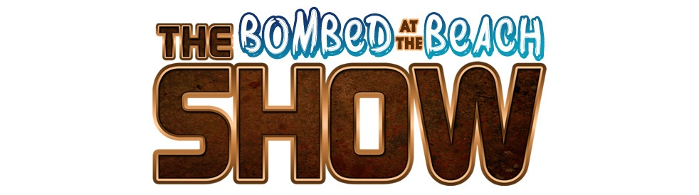 The Show Presents Bombed at the Beach - show cover