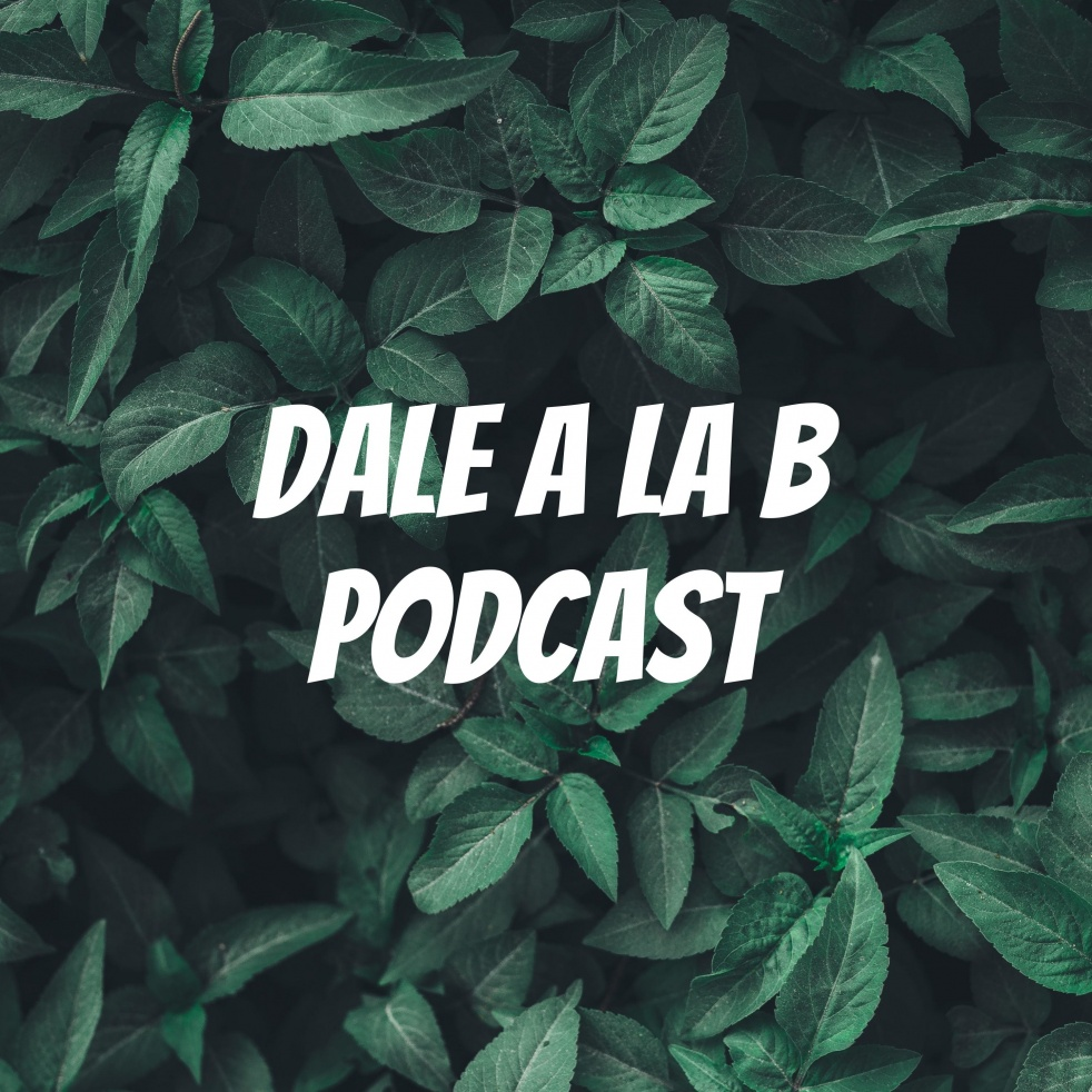 Dale a la B Podcast - show cover