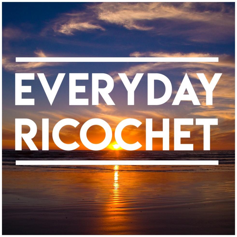Everyday Ricochet - show cover