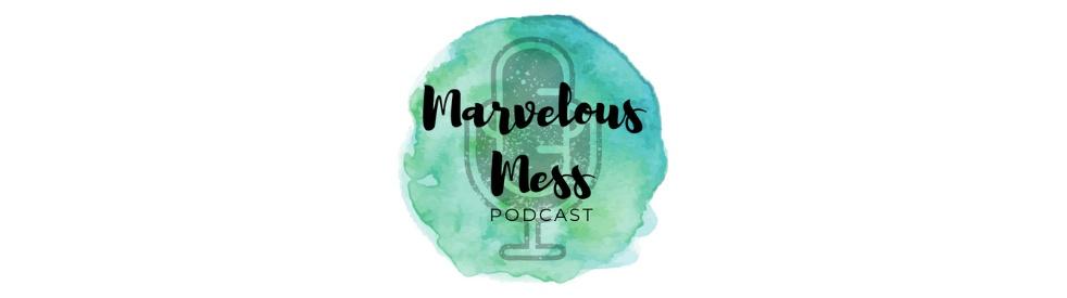 Marvelous Mess Podcast - imagen de show de portada