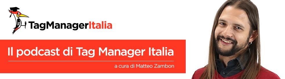 Il Podcast di Tag Manager Italia - imagen de show de portada