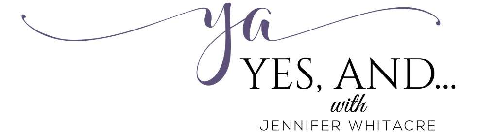 Yes, And... with Jennifer Whitacre - Cover Image
