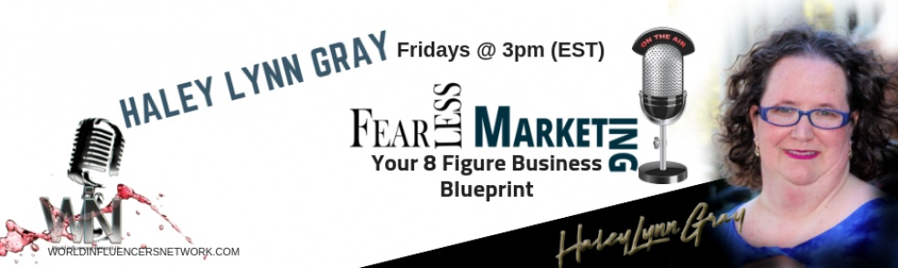 FearLESS Marketing with Haley Lynn Gray - show cover