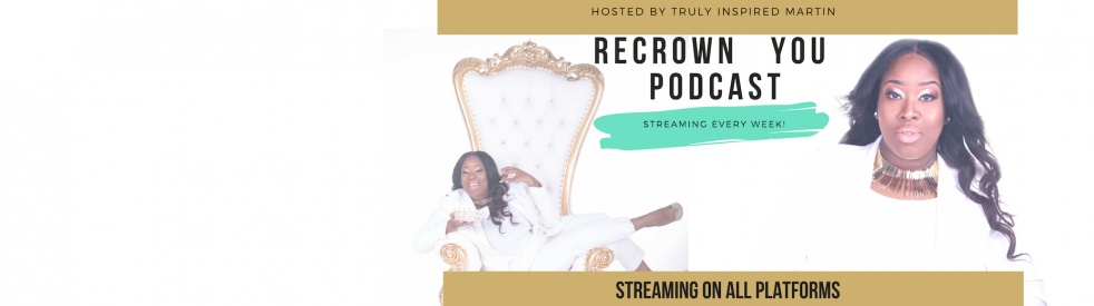 ReCrown You Podcast - show cover