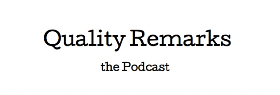 Quality Remarks - The Podcast - show cover