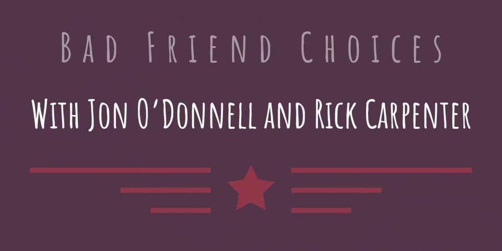 Bad Friend Choices - With Rick & Jon - imagen de show de portada