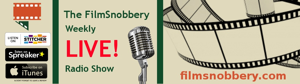 FilmSnobbery Weekly Radio Show - show cover