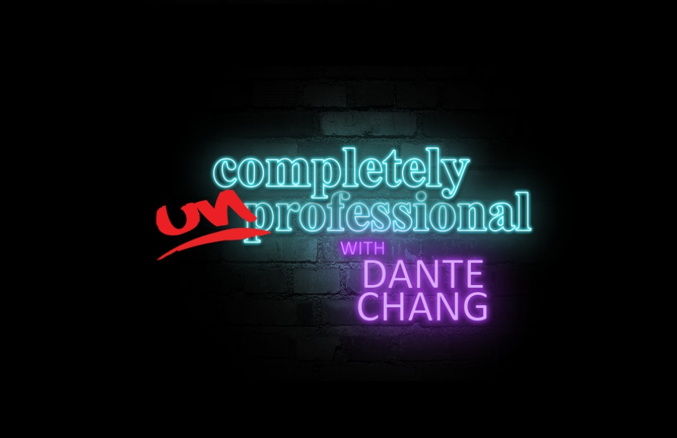 Completely Unprofessional w/Dante Chang - imagen de portada