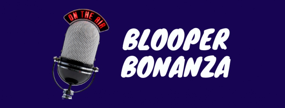 Blooper Bonanza - Cover Image