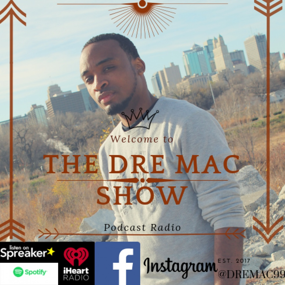 The Dre Mac Podcast Show - show cover