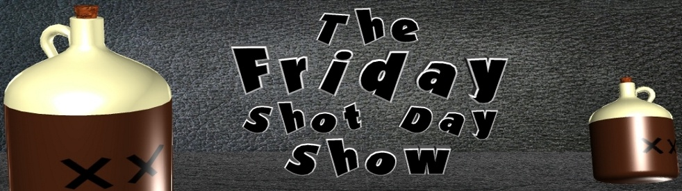 Friday Shot Day Show - show cover