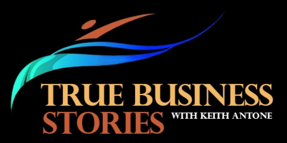 True Business Stories w/ Keith Antone - immagine di copertina dello show