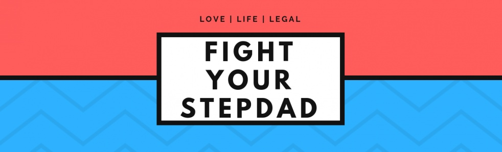 Fight Your Stepdad - show cover