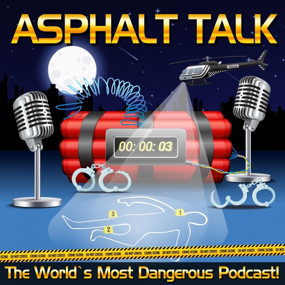 "Asphalt Talk ""The World's Most Dangerous Podcast!"" - immagine di copertina"