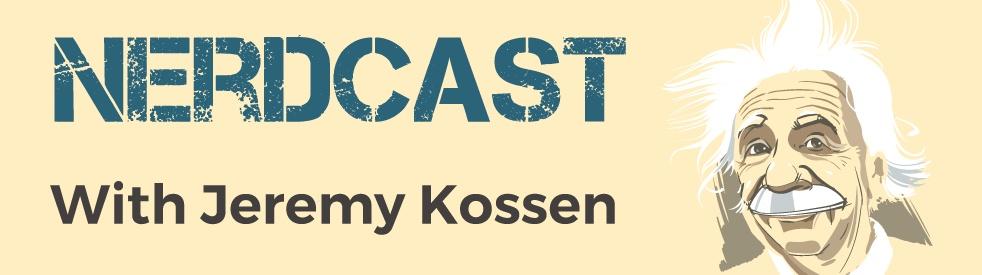 NerdCast by Jeremy Kossen - show cover