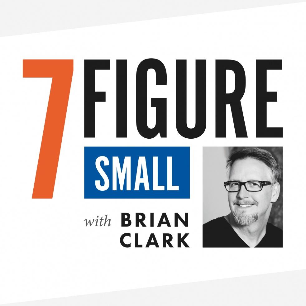 7-Figure Small with Brian Clark - imagen de portada