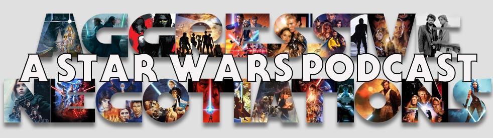 Aggressive Negotiations: A Star Wars Pod - Cover Image