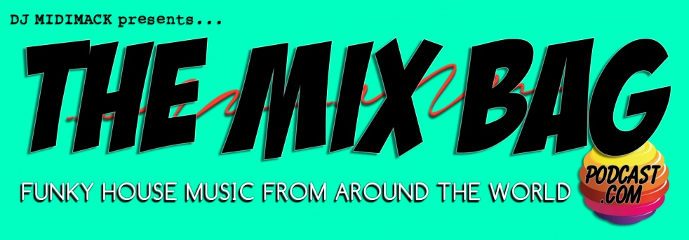 The Mix Bag Podcast   Funky House Music from Around the World - Cover Image