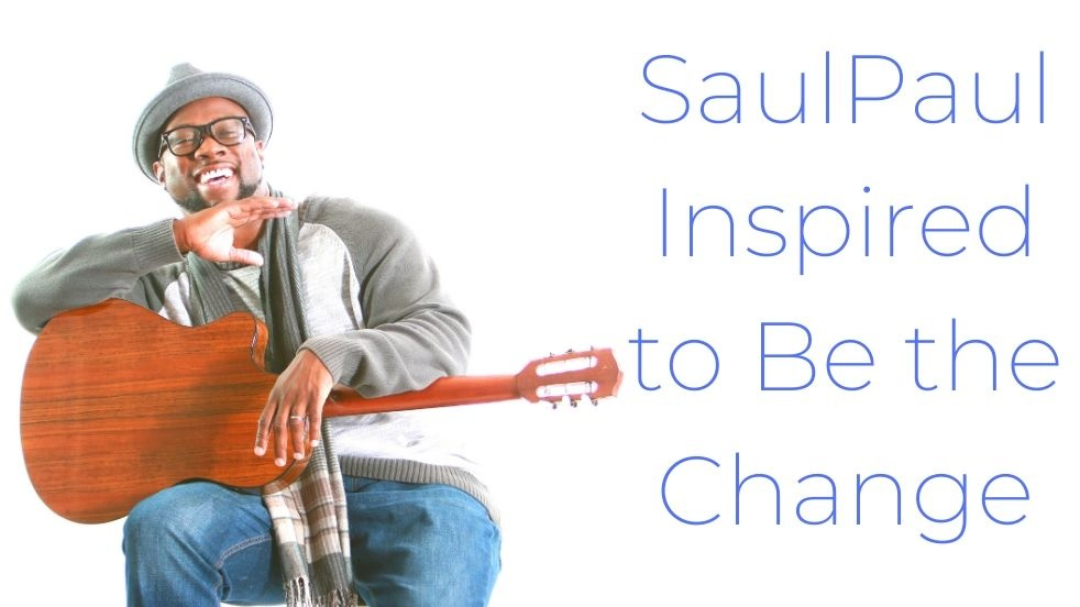 SaulPaul_Inspired to be the Change - Cover Image