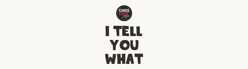 Chris Carr & Company's I Tell You What - immagine di copertina dello show