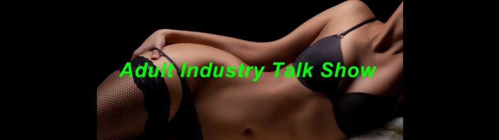 Adult Industry Talk - show cover