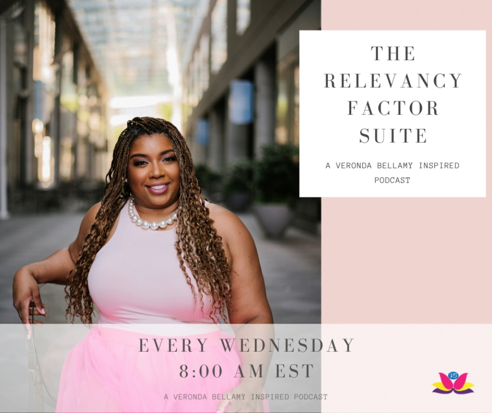 The Relevancy Factor Suite - A Veronda Bellamy Inspired Podcast - Cover Image