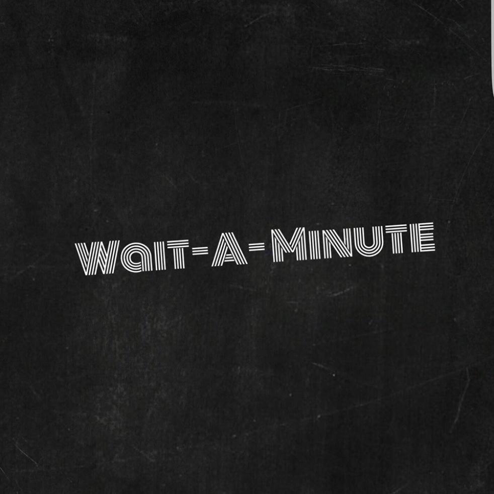 The Wait A Minute Show - immagine di copertina dello show