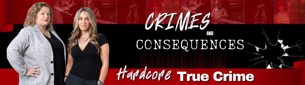 Crimes and Consequences Hardcore True Crime - Cover Image