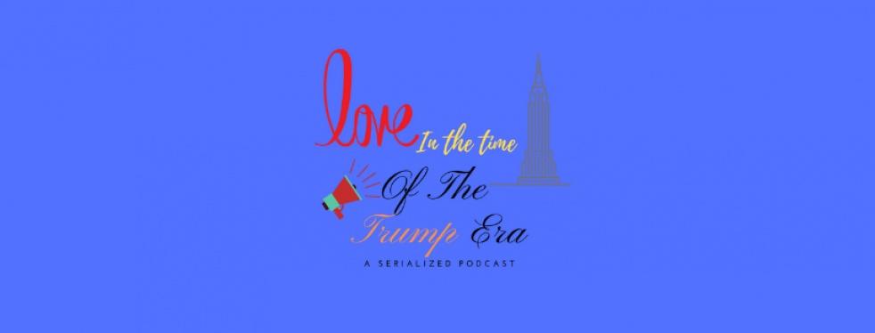 Love In the Time of the Trump Era - immagine di copertina
