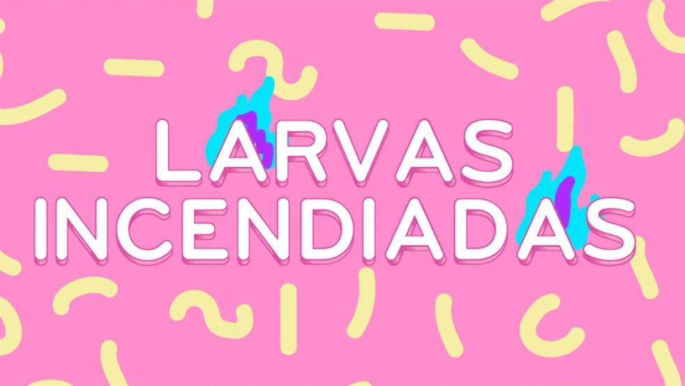 Larvas Incendiadas - Cover Image