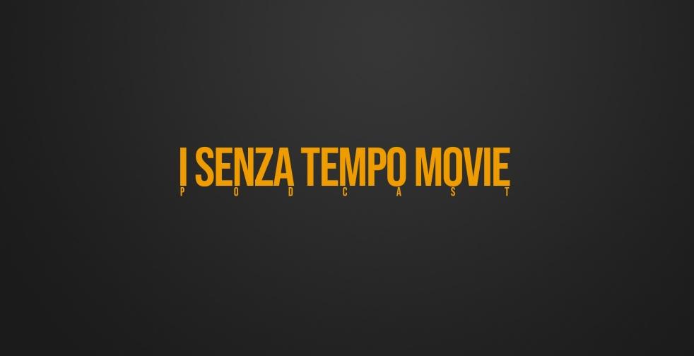 I Senza Tempo Movie Podcast - imagen de portada