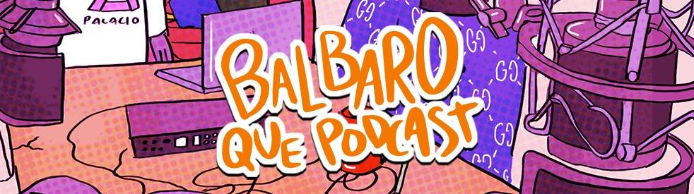 Balbaro Que Podcast - Cover Image