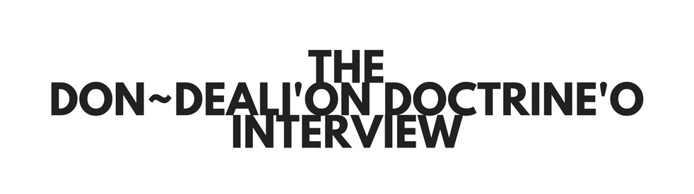 The Don~Deali'On Doctrine'o Interview. - show cover