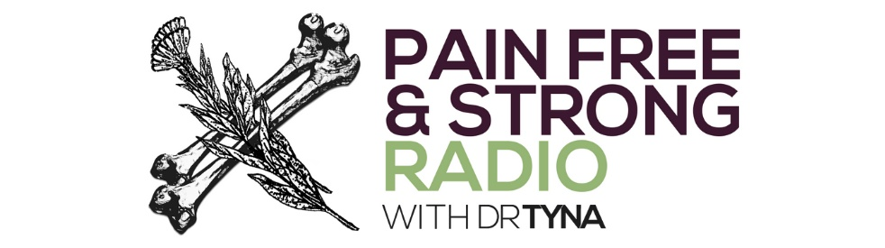 Pain Free & Strong Radio Dr.Tyna Moore - show cover
