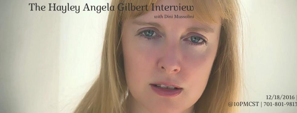 The Hayley Angela Gilbert Interview. - immagine di copertina dello show