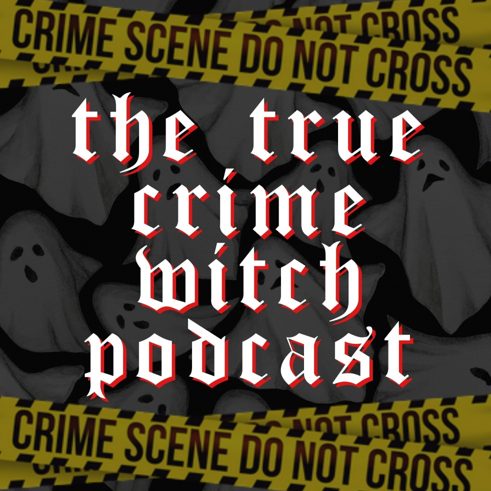 The True Crime Witch Podcast - Cover Image