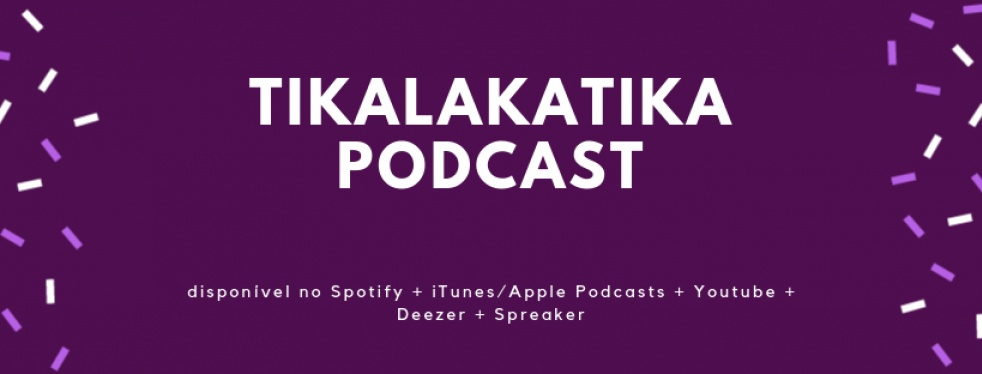Tikalakatika Podcast - immagine di copertina
